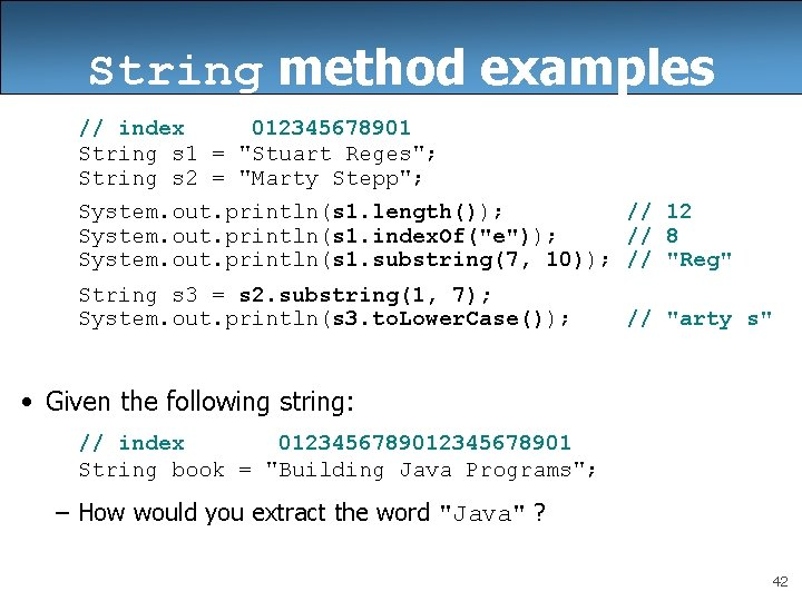 String method examples // index 012345678901 String s 1 =