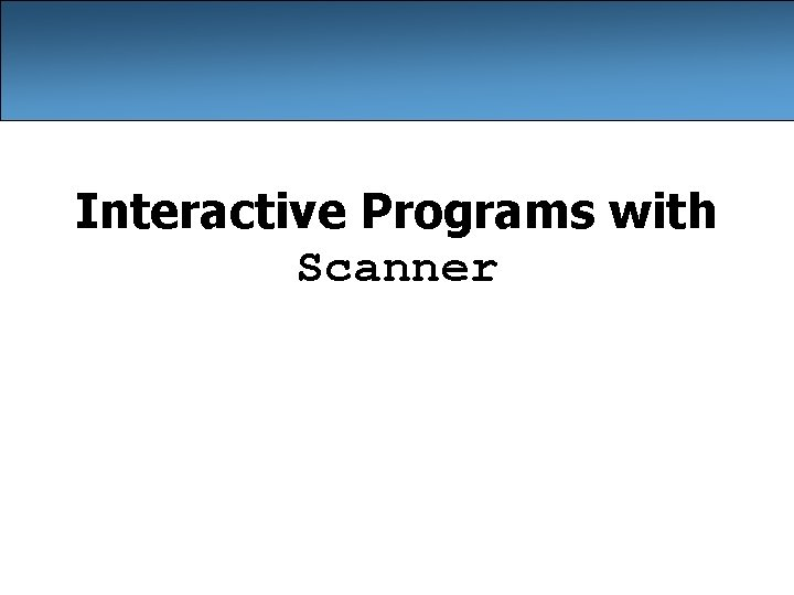 Interactive Programs with Scanner