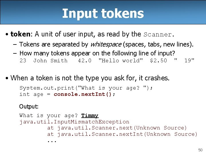 Input tokens • token: A unit of user input, as read by the Scanner.