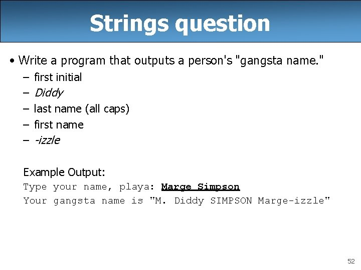 Strings question • Write a program that outputs a person's