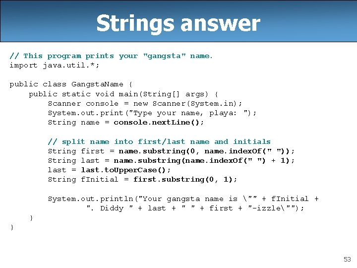 Strings answer // This program prints your