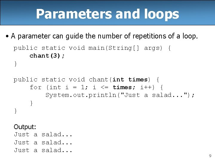 Parameters and loops • A parameter can guide the number of repetitions of a