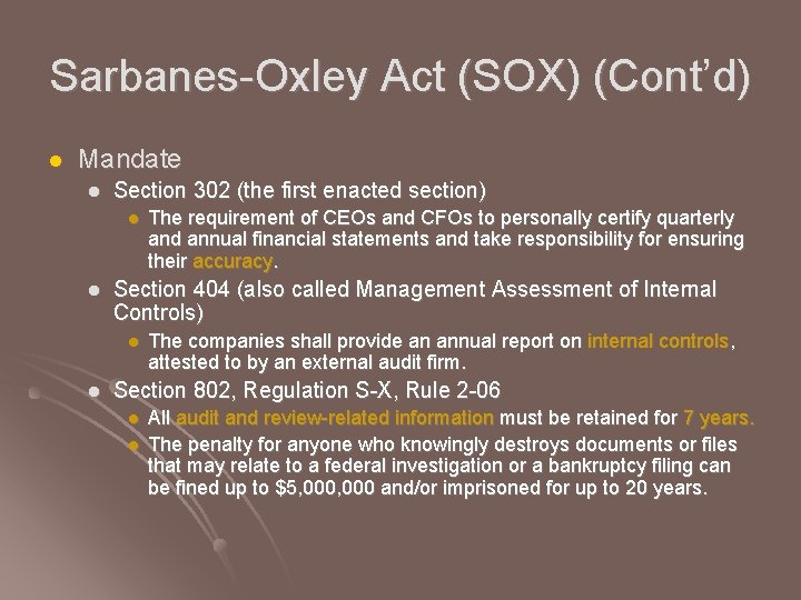 Sarbanes-Oxley Act (SOX) (Cont'd) l Mandate l Section 302 (the first enacted section) l