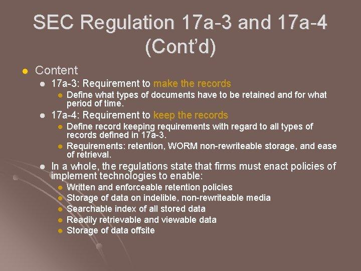 SEC Regulation 17 a-3 and 17 a-4 (Cont'd) l Content l 17 a-3: Requirement