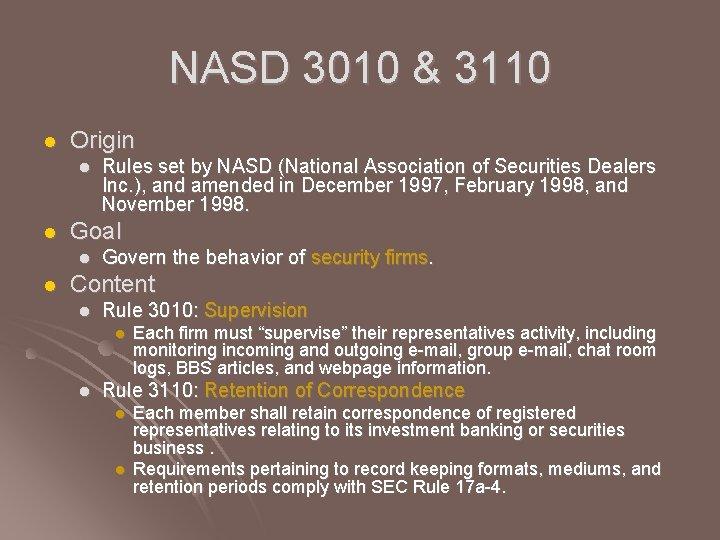NASD 3010 & 3110 l Origin l l Goal l l Rules set by