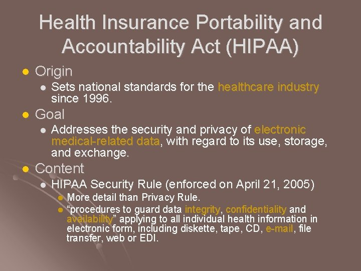 Health Insurance Portability and Accountability Act (HIPAA) l Origin l l Goal l l