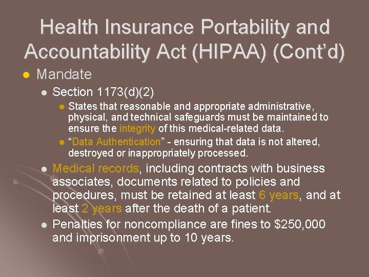Health Insurance Portability and Accountability Act (HIPAA) (Cont'd) l Mandate l Section 1173(d)(2) States