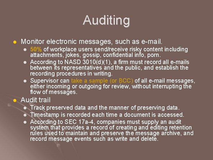Auditing l Monitor electronic messages, such as e-mail. l l 50% of workplace users