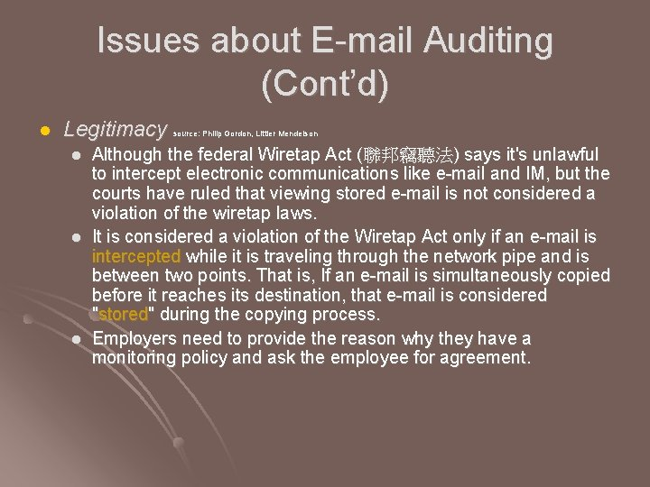 Issues about E-mail Auditing (Cont'd) l Legitimacy source: Philip Gordon, Littler Mendelson l l