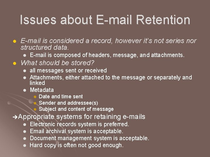 Issues about E-mail Retention l E-mail is considered a record, however it's not series