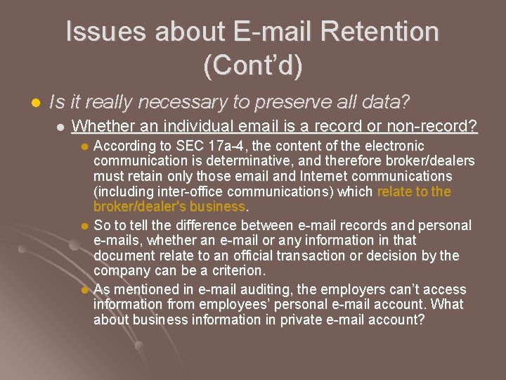 Issues about E-mail Retention (Cont'd) l Is it really necessary to preserve all data?