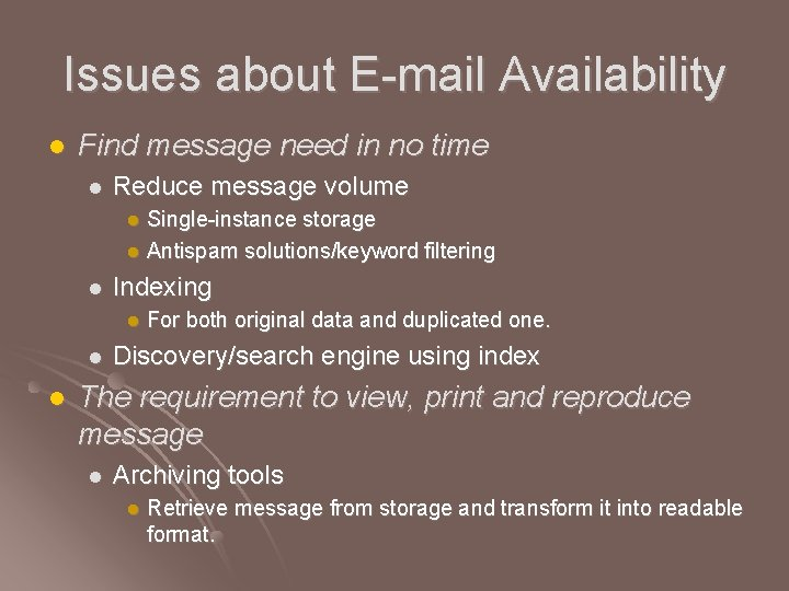Issues about E-mail Availability l Find message need in no time l Reduce message