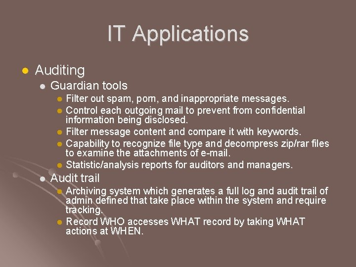 IT Applications l Auditing l Guardian tools Filter out spam, porn, and inappropriate messages.