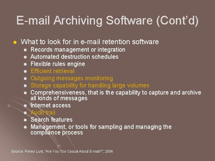 E-mail Archiving Software (Cont'd) l What to look for in e-mail retention software l