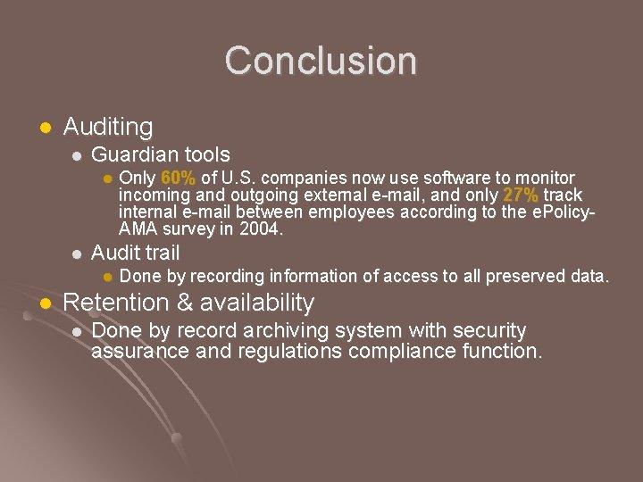 Conclusion l Auditing l Guardian tools l l Audit trail l l Done by