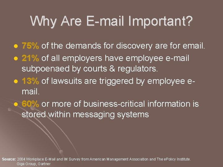Why Are E-mail Important? l l 75% of the demands for discovery are for