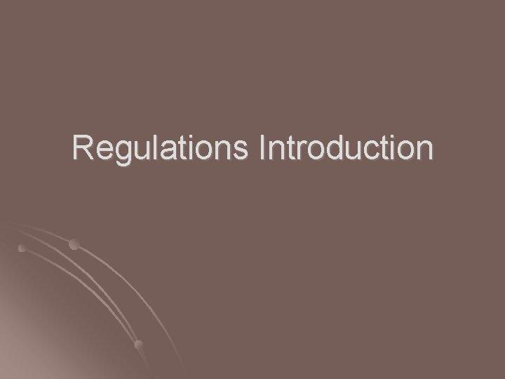 Regulations Introduction