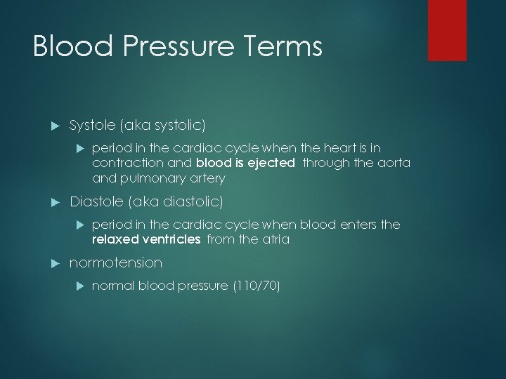 Blood Pressure Terms Systole (aka systolic) Diastole (aka diastolic) period in the cardiac cycle
