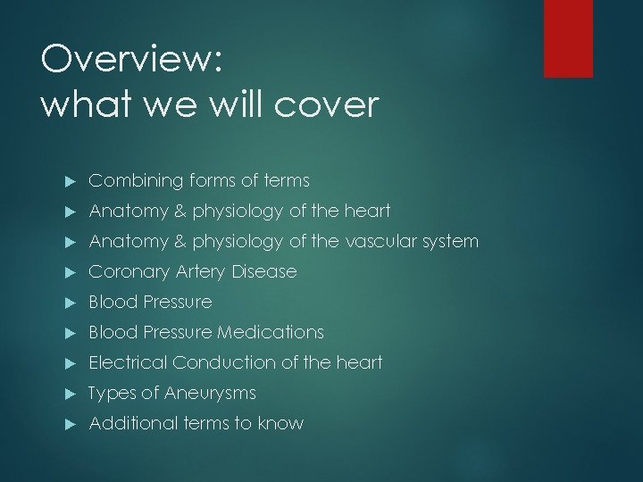 Overview: what we will cover Combining forms of terms Anatomy & physiology of the