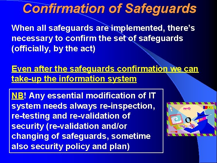 Confirmation of Safeguards When all safeguards are implemented, there's necessary to confirm the set