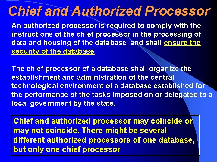 Chief and Authorized Processor An authorized processor is required to comply with the instructions