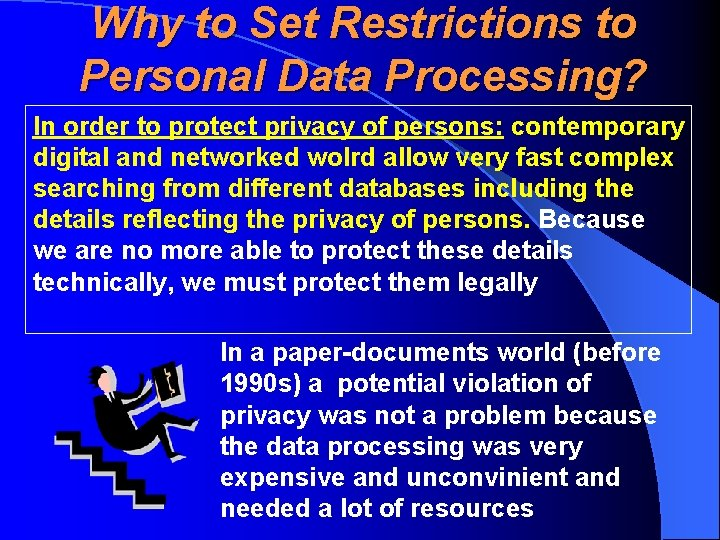Why to Set Restrictions to Personal Data Processing? In order to protect privacy of