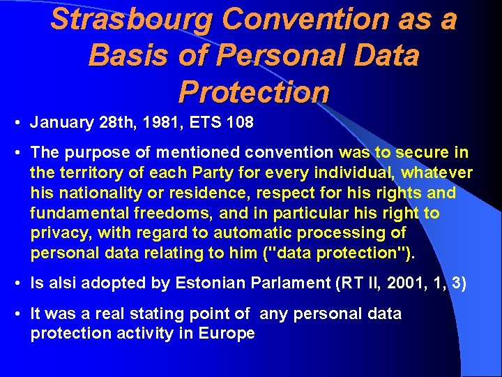 Strasbourg Convention as a Basis of Personal Data Protection • January 28 th, 1981,