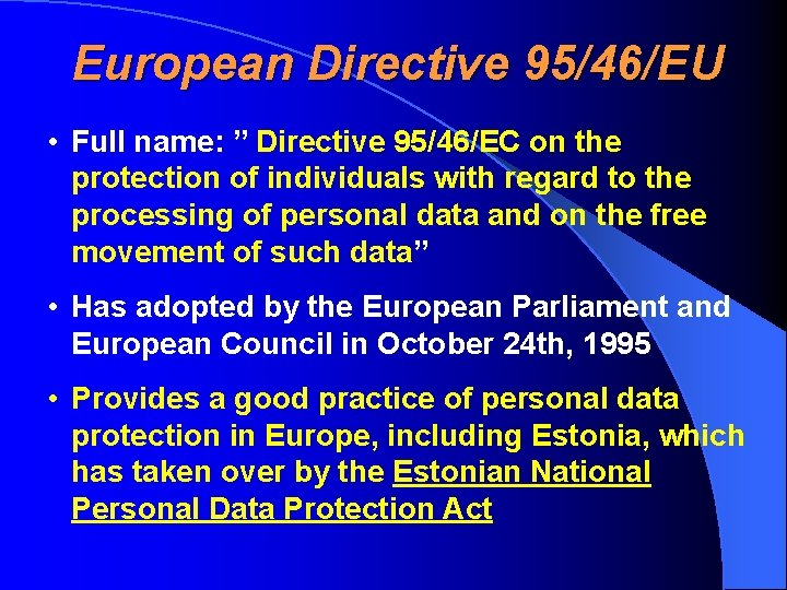 """European Directive 95/46/EU • Full name: """" Directive 95/46/EC on the protection of individuals"""