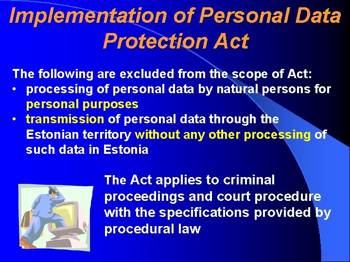 Implementation of Personal Data Protection Act The following are excluded from the scope of