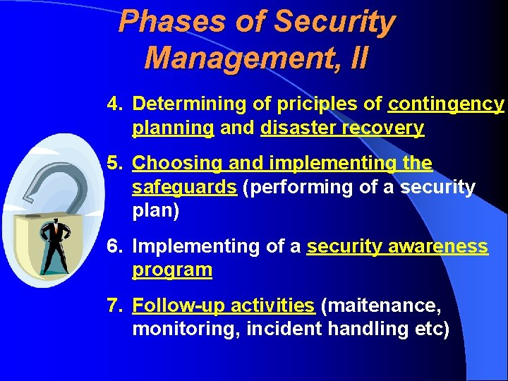 Phases of Security Management, II 4. Determining of priciples of contingency planning and disaster