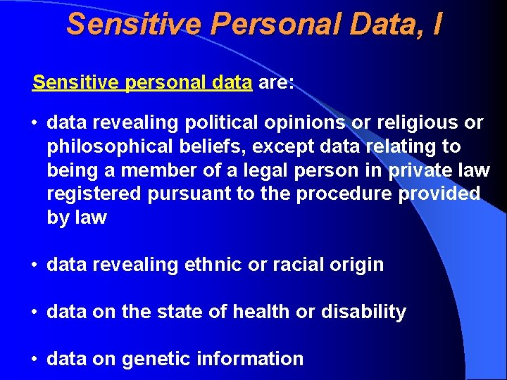 Sensitive Personal Data, I Sensitive personal data are: • data revealing political opinions or