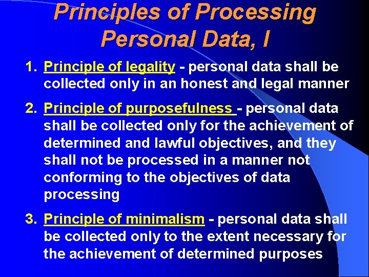 Principles of Processing Personal Data, I 1. Principle of legality - personal data