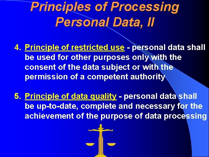 Principles of Processing Personal Data, II 4. Principle of restricted use - personal