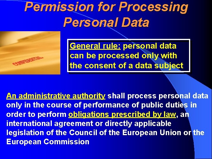 Permission for Processing Personal Data General rule: personal data can be processed only with