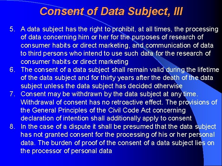 Consent of Data Subject, III 5. A data subject has the right to prohibit,