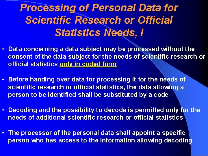 Processing of Personal Data for Scientific Research or Official Statistics Needs, I • Data