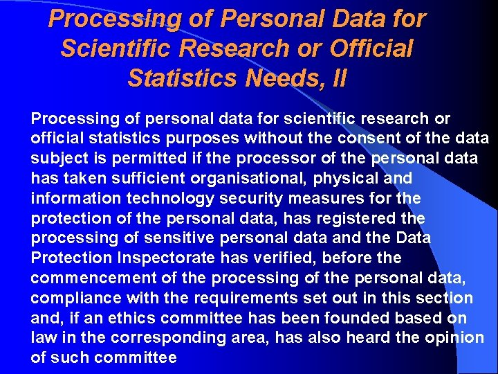 Processing of Personal Data for Scientific Research or Official Statistics Needs, II Processing of