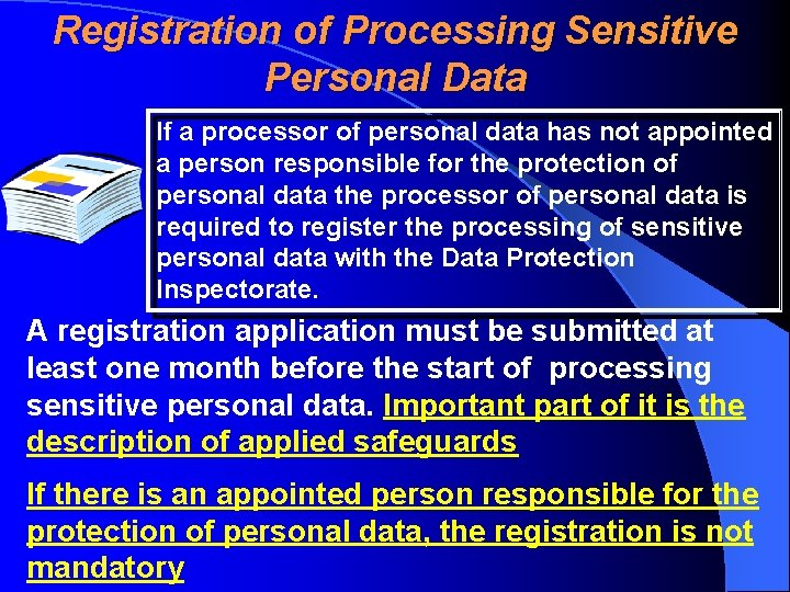 Registration of Processing Sensitive Personal Data If a processor of personal data has not