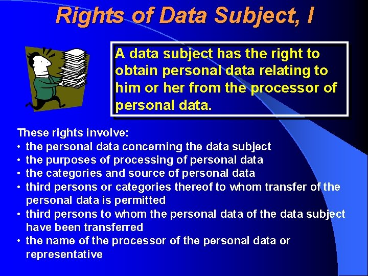 Rights of Data Subject, I A data subject has the right to obtain personal