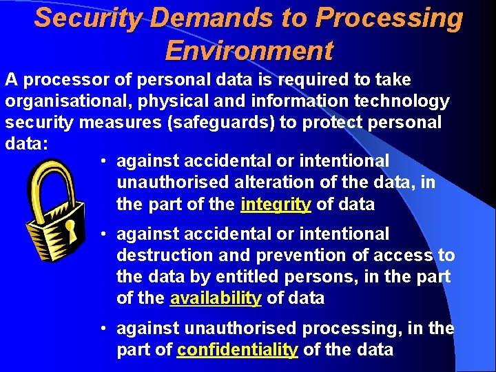 Security Demands to Processing Environment A processor of personal data is required to