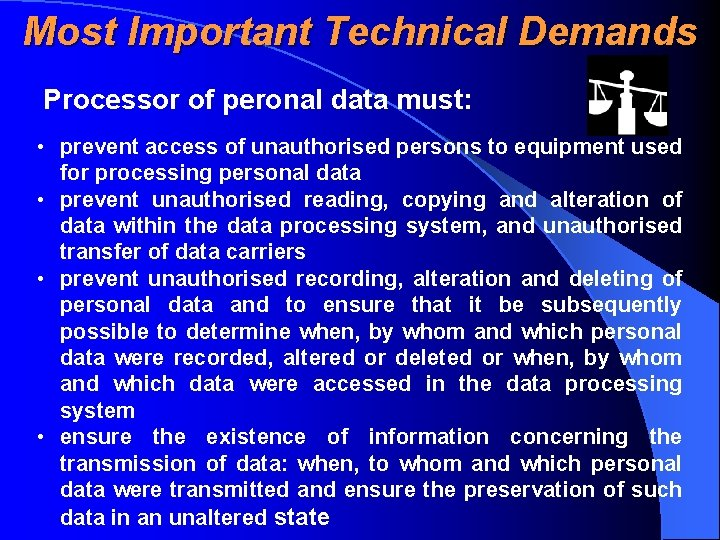 Most Important Technical Demands Processor of peronal data must: • prevent access of unauthorised