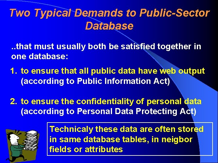 Two Typical Demands to Public-Sector Database. . that must usually both be satisfied together