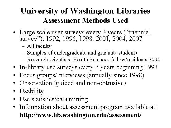 University of Washington Libraries Assessment Methods Used • Large scale user surveys every 3