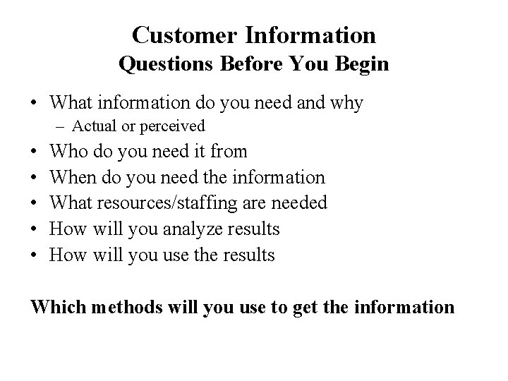 Customer Information Questions Before You Begin • What information do you need and why