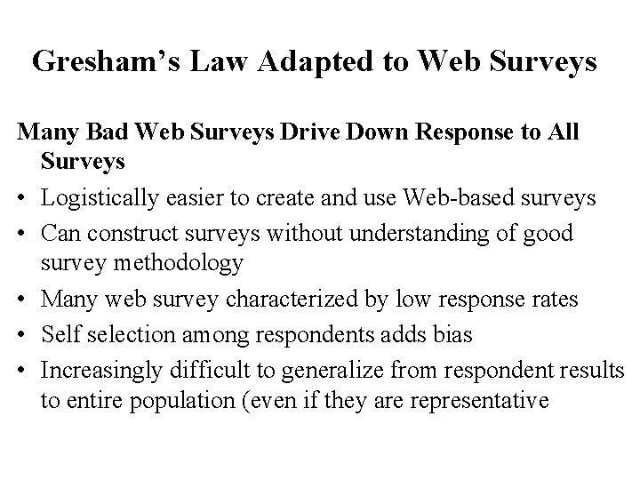 Gresham's Law Adapted to Web Surveys Many Bad Web Surveys Drive Down Response to