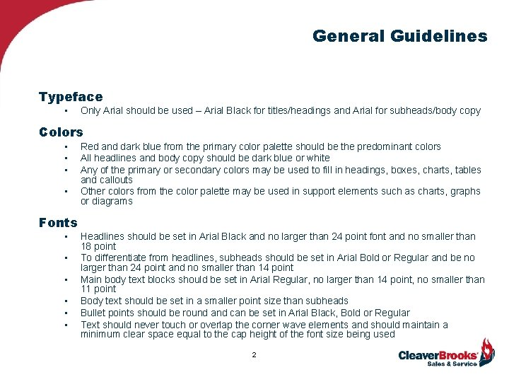 General Guidelines Typeface • Only Arial should be used – Arial Black for titles/headings