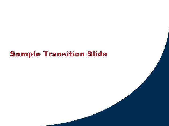 Sample Transition Slide