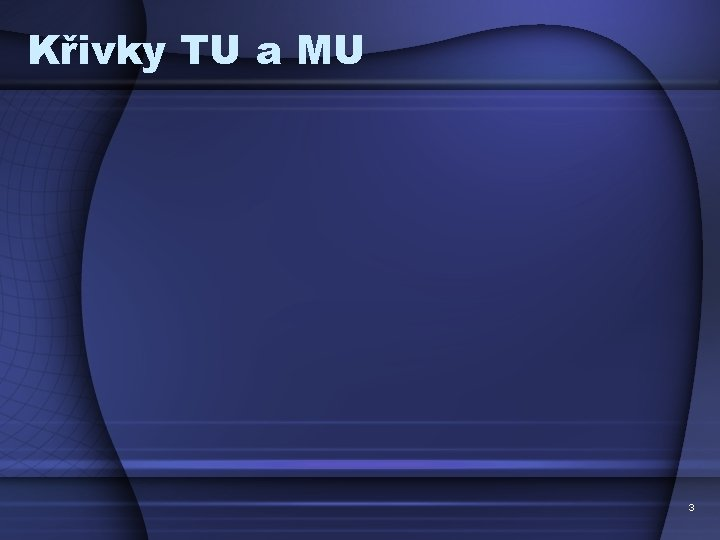 Křivky TU a MU 3