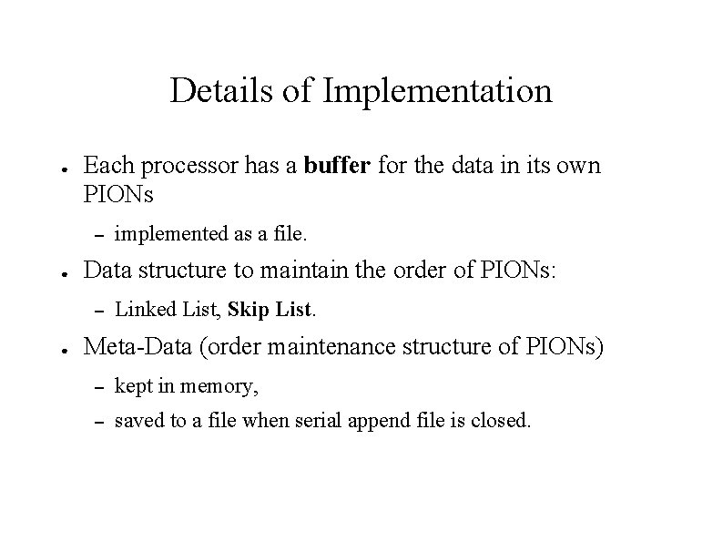 Details of Implementation ● Each processor has a buffer for the data in its