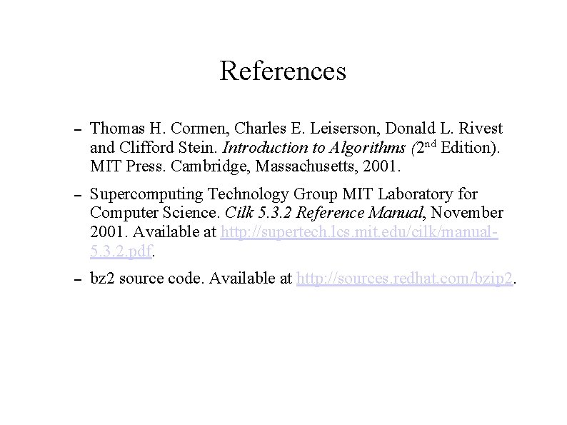 References – Thomas H. Cormen, Charles E. Leiserson, Donald L. Rivest and Clifford Stein.